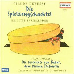 Debussy: Die Spielzeugschachtel; Poulenc: Die Geschichte von Babar