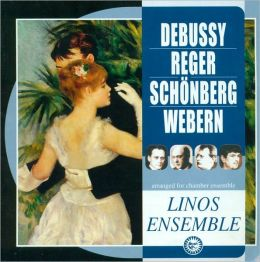 Debussy, Reger, Schönberg & Webern arranged for chamber ensemble