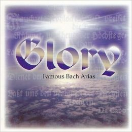 Glory: Famous Bach Arias