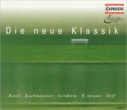 Die Neue Klassik: Ravel, Rachmaninov, Gershwin, R. Strauss, Orff