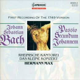 Bach: Passio Secundum Johannem (First Recording of the 1749 Version)