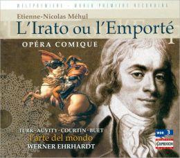 Etienne-Nicolas Méhul: L'Irato ou L'Emporté
