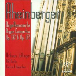 Rheinberger: Orgelkonzerte Op. 137 & Op. 177 [Hybrid SACD]