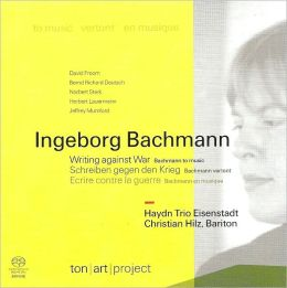 Ingeborg Bachmann: Writing against War - Bachmann to Music[Hybrid SACD]