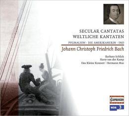 Johann Christoph Friedrich Bach: Secular Cantatas