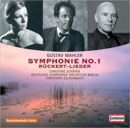 Mahler: Symphonie No. 1; Rückert-Lieder