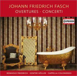 Johann Friedrich Fasch: Overtures & Concerti