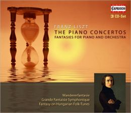 Franz Liszt: The Piano Concertos; Fantasies for Piano and Orchestra
