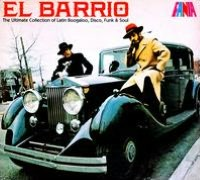 El Barrio: The Ultimate Collection of Latin Boogaloo, Disco, Funk & Soul
