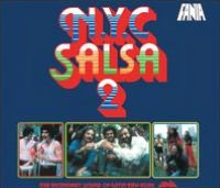 NYC Salsa, Vol. 2: The Incendiary Sound Of Latin New York