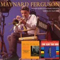 The New Sounds of Maynard Ferguson/Come Blow Your Horn: The Complete Cameo Recordings