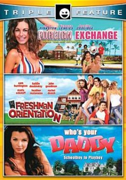 Foreign Exchange/Freshman Orientation/Who's Your Daddy