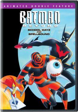 Batman Beyond: School Dayz / Spellbound