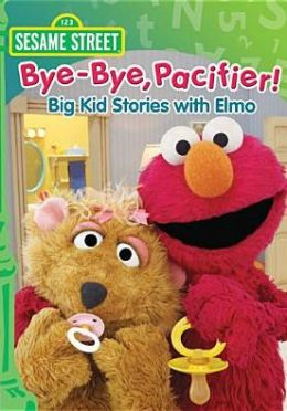 Sesame Street: Bye-Bye Pacifier! Big Kid Stories with Elmo