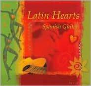 Latin Hearts: Spanish Guitar