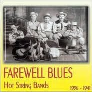 Farewell Blues: Hot String Bands 1936-41