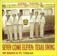 Seven Come Eleven: Texas Swing on Radio & TV 1946-