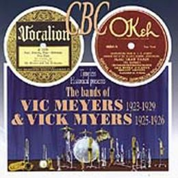 The Bands of Vic Meyers 1923-1929 & Vick Myers 1925 1926