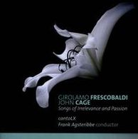 Girolamo Frescobaldi, John Cage: Songs of Irrelevance and Passion