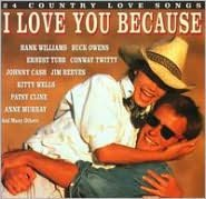 I Love You Because: 24 Country Love Songs