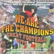 Great Football Hits: We Are the Champions