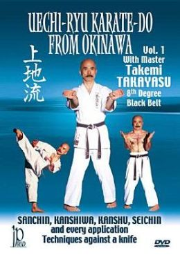 Takemi Takayasu: Uechi-Ryu Karate-Do from Okinawa, Vol. 1