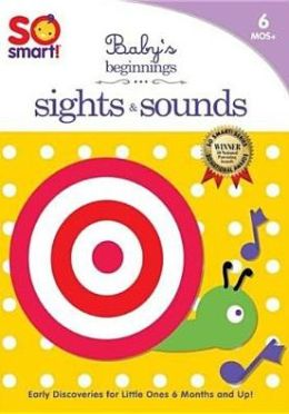 So Smart!: Baby's Beginnings: Sights & Sounds