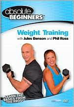 Absolute Beginners: Weight Training with Jules Benson and Phil Ross