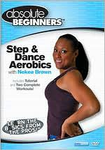 Absolute Beginners: Step & Dance Aerobics With Nekea Brown