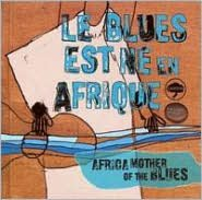 Africa, Mother of the Blues