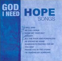 God, I Need Hope Songs