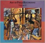 Art Of Field Recording, Vol. 2