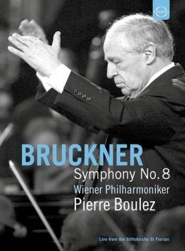 Wiener Philharmoniker/Pierre Boulez: Anton Bruckner - Symphony No. 8 in C Minor