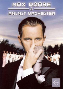 Max Raabe and Palast Orchester: Live in Berlin