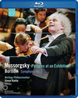 Berliner Philharmoniker/Simon Rattle: Mussorgsky - Pictures at an Exhibition/Borodin - Symphony No. 2