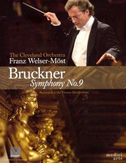 Franz Welser-Möst: Bruckner - Symphony No. 9
