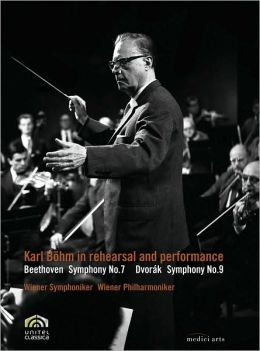 Karl Böhm in Rehearsal and Performance: Beethoven/Dvorak