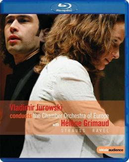 Vladimir Jurowski Conducts the Chamber Orchestra of Europe with Helene Grimaud: Strauss/Ravel