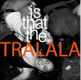 Is That the Tralala