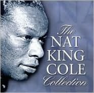The Nat King Cole Collection [Music & Melody]