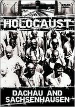 Holocaust: Concentration Camps - Dachau and Sachsenhausen