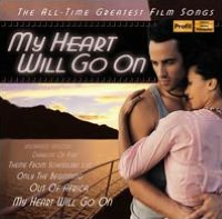 My Heart Will Go On: All-Time Greatest Film Songs