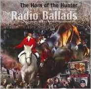 The 2006 Radio Ballads: The Horn of the Hunter, Vol. 3