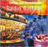 The 2006 Radio Ballads: Swings and Roundabouts, Vol. 4