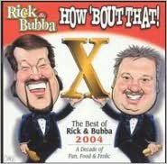 How 'Bout That!: The Best Of Rick & Bubba 2004