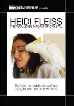 Heidi Fleiss: The Would-Be Madam of Crystal
