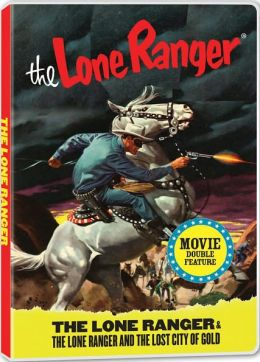 Lone Ranger/the Lone Ranger and the Lost City of Gold