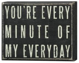 You're Every Minute Box Sign 5 x 4