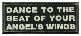 Dance to the Beat of Your Angel's Wings Box Sign 6x2.5