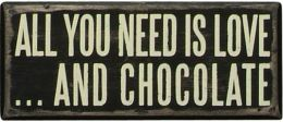 All You Need is Love and Chocolate Box Sign 6